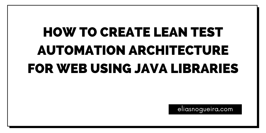 How to create Lean Test Automation Architecture for Web